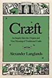 #6: Cræft – An Inquiry Into the Origins and True Meaning of Traditional Crafts