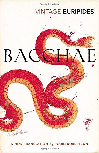 Bacchae (Vintage Classics) by Euripides (2016-02-04)
