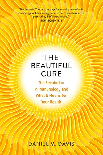 The Beautiful Cure: The Revolution in Immunology and What It Means for Your Health (English Edition)