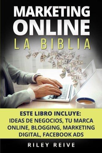Marketing Online: LA BIBLIA: 5 libros en 1: El Primer Curso Que Abarca Paso A Paso Todas Las Areas Del Marketing Online