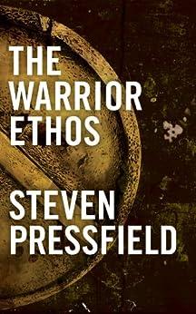 The Warrior Ethos (English Edition) von [Pressfield, Steven]