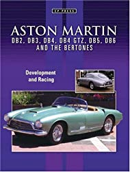 Aston Martin DB2, DB3, DB4, DB5 and DB6 and the Bertones: Development and Racing