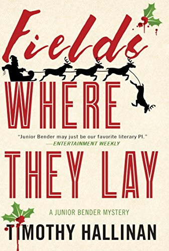 Fields Where They Lay (A Junior Bender Mystery, Band 6)