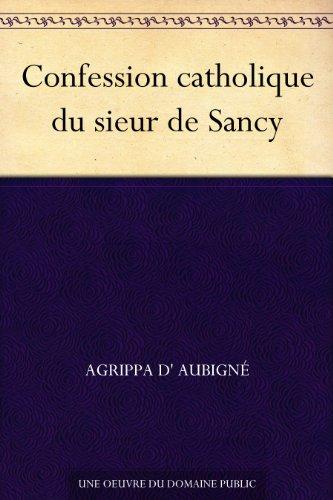 Couverture du livre Confession catholique du sieur de Sancy