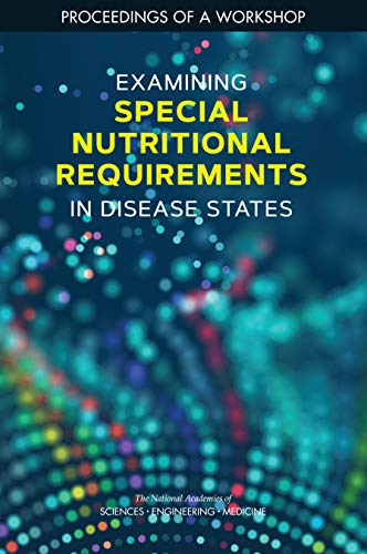 Examining Special Nutritional Requirements in Disease States: Proceedings of a Workshop (English Edition)