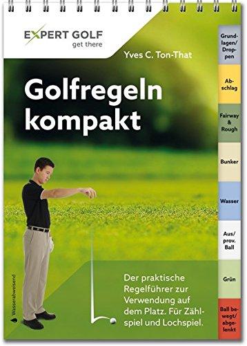 Golfregeln-kompakt-Der-praktische-Regelfhrer-zur-Verwendung-auf-dem-Platz