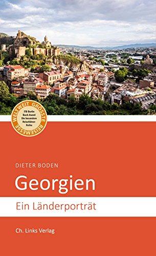 Georgien: Ein Länderporträt (Diese Buchreihe wurde mit dem ITB-BuchAward ausgezeichnet!)