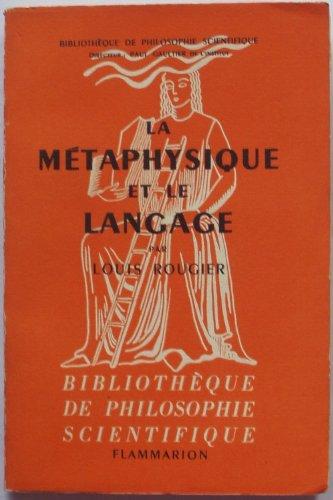 Louis Rougier. La Mtaphysique et le langage