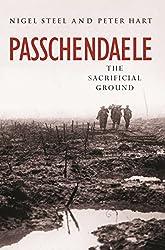 Passchendaele: The Sacrificial Ground (CASSELL MILITARY PAPERBACKS)