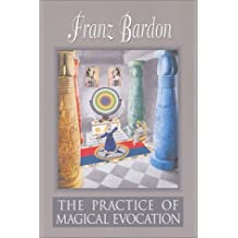 The Practice of Magical Evocation by Franz Bardon (2014-08-28)