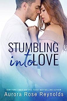 Stumbling Into Love (Fluke My Life Book 2) by [Reynolds, Aurora Rose]