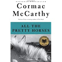 All the Pretty Horses (The Border Trilogy, Book 1) by Cormac McCarthy (1993-06-29)