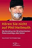 Hören Sie nicht auf Phil Hellmuth: Die Korrektur der 50 schlechtesten Pokerratschläge aller Zeiten