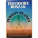 Person/planet: The creative disintegration of industrial society by Theodore Roszak (1978-07-30)