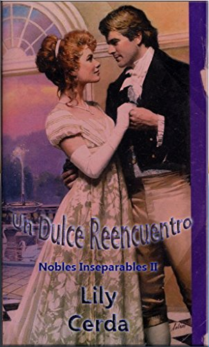 Nobles Inseparables II  (Dulce Reencuentro): Nobles Inseparables II por Lily Cerda