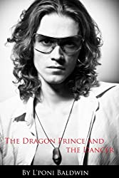 The Dragon Prince and the Dancer (Updated 4/24/14) (English Edition)