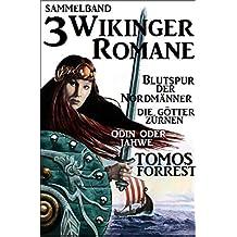 3 Wikinger-Romane: Blutspur der Nordmänner/Die Götter zürnen/Odin und Jahwe