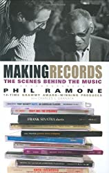 Making Records: The Scenes Behind the Music by Phil Ramone (2007-10-16)
