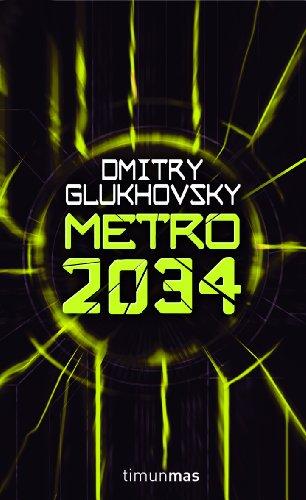 Metro 2034 (Volumen independiente nº 1) par  Dmitry Glukhovsky