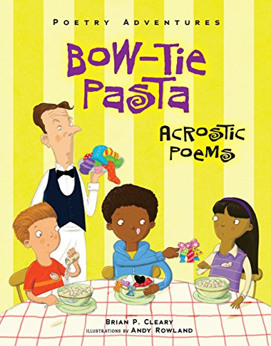 Bow-Tie Pasta: Acrostic Poems (Poetry Adventures) (English Edition) por Brian P. Cleary