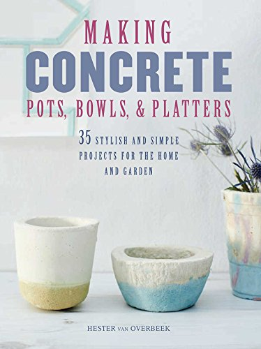 making-concrete-pots-bowls-and-platters-35-stylish-and-simple-projects-for-the-home-and-garden