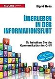 �berleben in der Informationsflut: So behalten Sie die Kommunikation im Griff