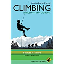 Climbing: Because it's There (Philosophy for Everyone)