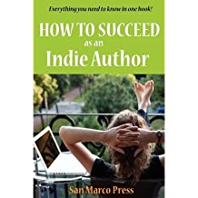 [(How to Succeed as an Indie Author )] [Author: Susan Kiernan-Lewis] [Sep-2011]