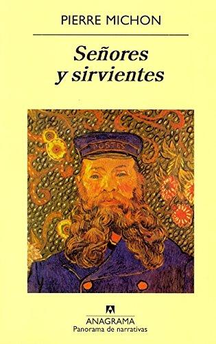 Señores y sirvientes (Panorama de narrativas) por Pierre Michon