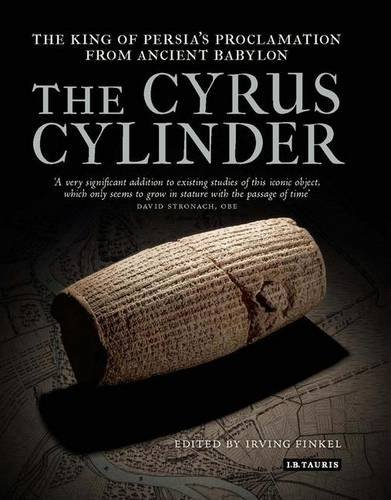 The Cyrus Cylinder: The Great Persian Edict from Babylon