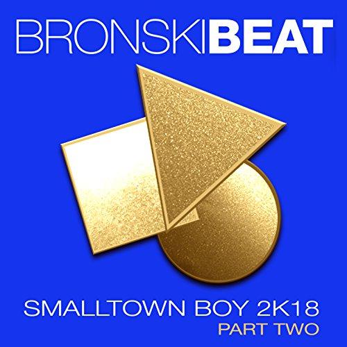 Smalltown Boy 2k18 Part 2 - EP