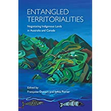 Entangled Territorialities: Negotiating Indigenous Lands in Australia and Canada (Actexpress) (English Edition)