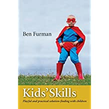 Kids' Skills: Playful and practical solution-finding with children (English Edition)