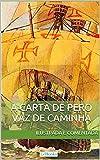 Carta de Pero Vaz de Caminha - Ilustrada e comentada: A carta do descobrimento do Brasil ao rei de Portugal (Aventura Histórica)