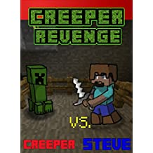 Creeper Revenge:  Steve vs. Creeper: The Unofficial Minecraft Novel (Minecraft Steve's Adventures Book 1) (English Edition)