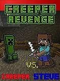 Creeper Revenge:  Steve vs. Creeper: The Unofficial Minecraft Novel (Minecraft Steve's Adventures Book 1)