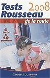 Tests Rousseau de la route : 4 tests de 40 questions...