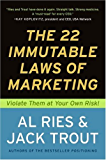 The 22 Immutable Laws of Marketing: Exposed and Explained by the World's Two