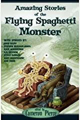 Amazing Stories of the Flying Spaghetti Monster Paperback