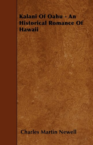 Kalani Of Oahu - An Historical Romance Of Hawaii