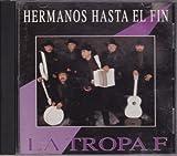 Songtexte von La Tropa F - Hermanos Hasta El Fin