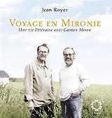 Voyage en Mironie : une Vie Litteraire avec Gaston Miron Nlle ed.