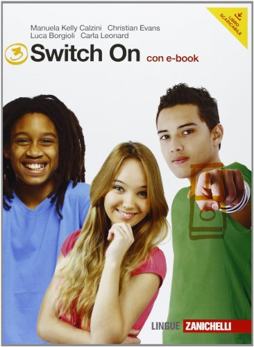 Switch on. Con Extra book. Per la Scuola media. Con DVD-ROM. Con espansione online