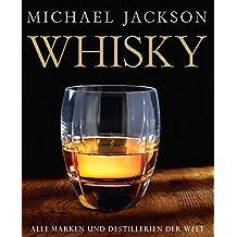 Whisky: Die Marken und Destillerien der Welt