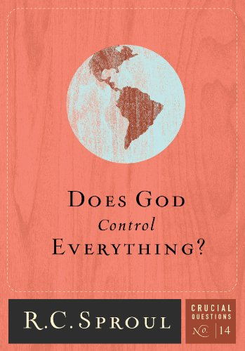 Does God Control Everything? (Crucial Questions Series Book 14)
