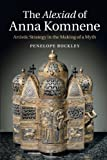 The Alexiad of Anna Komnene: Artistic Strategy in the Making of a Myth