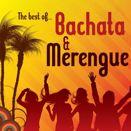 The Best Of Bachata & Merengue