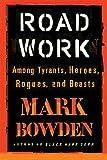 Image de Road Work: Among Tyrants, Heroes, Rogues, and Beasts