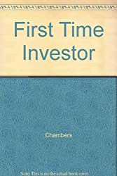 The First Time Investor: How to Start Safe, Invest Smart & Sleep Well! by Larry Chambers (1994-07-02)
