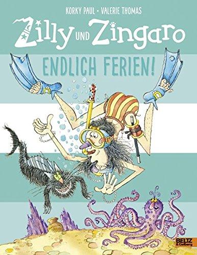 Zilly und Zingaro. Endlich Ferien!: Vierfarbiges Bilderbuch (Hexe Zauberin)